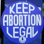Keep Abortion Legal NOW Round