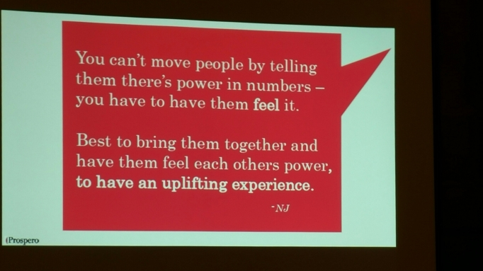 Text saying, you can't tell people that there is power in numbers... you have to have them feel it . Best to bring them together and have them feel each other's power, to have an uplifting experience.